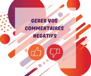 Comment gérer vos commentaires négatifs ?
