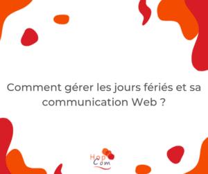 Gérer sa communication Web les jours fériés